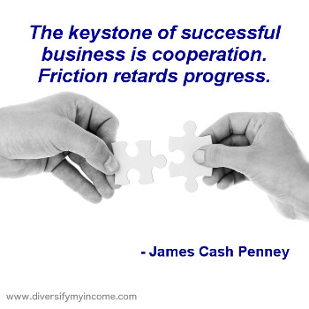 The keystone of successful business is cooperation.