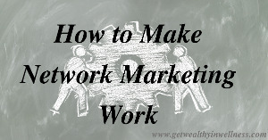 Network marketing is not. You just have to find a way that works for you, then get to work