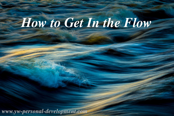 When you are in the flow ideas and inspiration come to you easily. Things just seem to work. Want to know how to get in the flow?